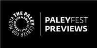 PaleyFest Previews